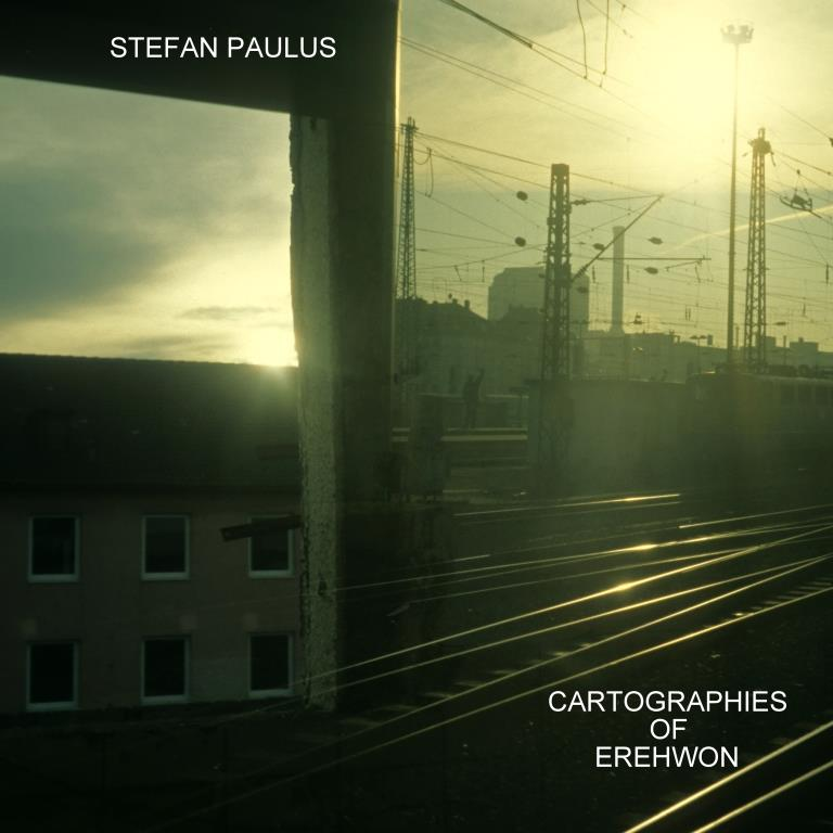 Stefan Paulus - Cartographies of Erehwon. Cover front